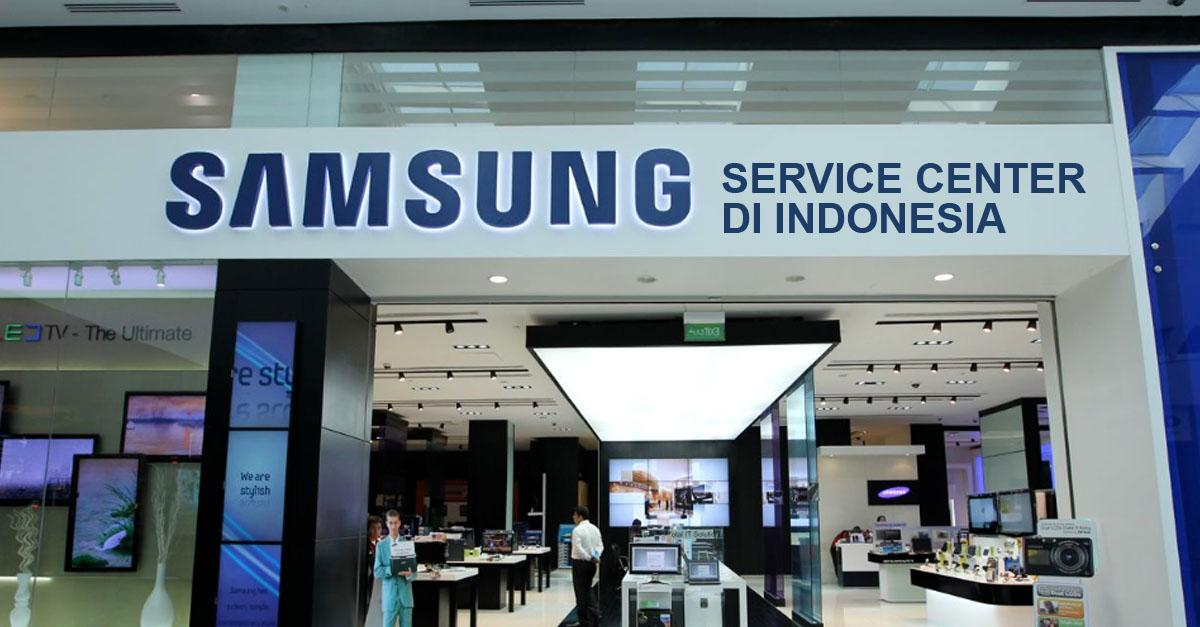 Daftar Alamat Service Center Samsung Terbaru Seindonesia Tekno Banget