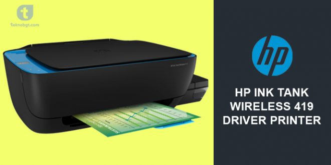 Hp Ink Tank Wireless 419 Driver Printer Dan Spesifikasinya Tekno Banget
