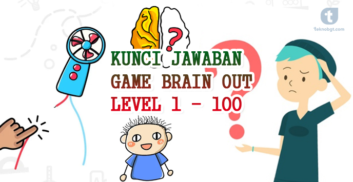 Kunci Jawaban Game Brain Out Level 1 100 Tekno Banget