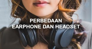 perbedaan headset dengan earphone