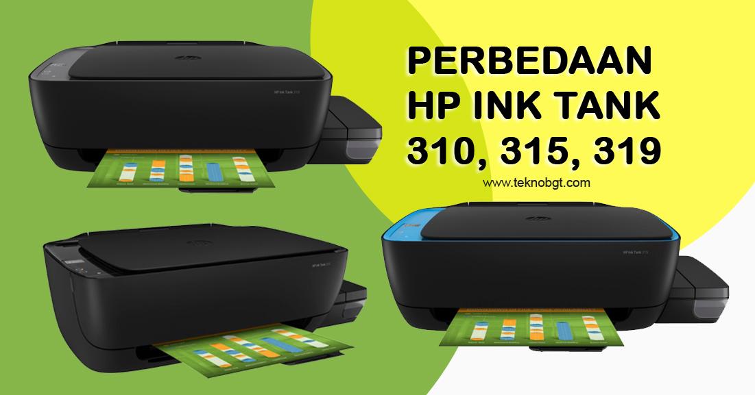 Perbedaan Printer Hp Ink Tank 310 Vs 315 Vs 319 Tekno Banget
