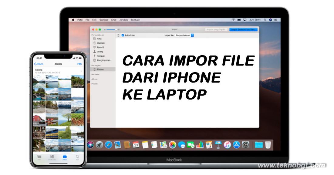 Cara Memindahkan File Dari Iphone Ke Laptop Windows Tekno Banget