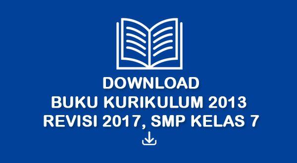 Buku Sekolah Kurikulum 2013 Revisi 2017 SMP Kelas 7