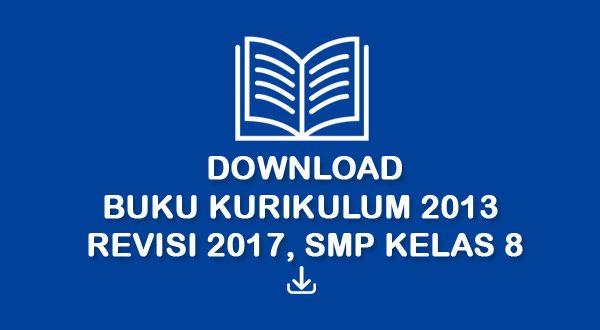 Buku Sekolah Kurikulum 2013 Revisi 2017 SMP Kelas 8
