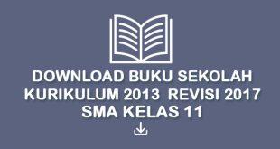 Download Buku Sekolah Kurikulum 2013 Revisi 2017 SMA Kelas 11