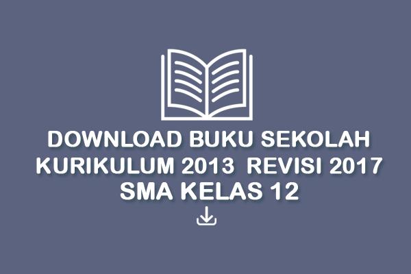Buku Sekolah Kurikulum 2013 Revisi 2017 Tingkat Sma Kelas 12 Tekno Banget