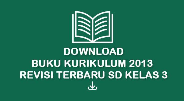 download buku sekolah kurikulum 2013 revisi 2017 kelas 3 SD