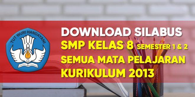 Silabus Smp Kelas 8 Semua Mata Pelajaran Kurikulum 2013 Revisi Terbaru Tekno Banget