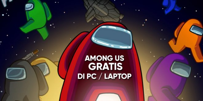 Cara Download Game Among Us Gratis di PC