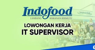 Lowongan kerja IT supervisor Indofood group
