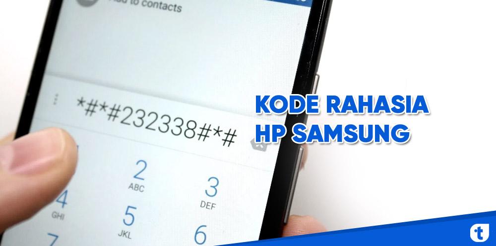 Ini Daftar Kode Rahasia Samsung Untuk Jaringan Dan Yang Lainnya Tekno Banget