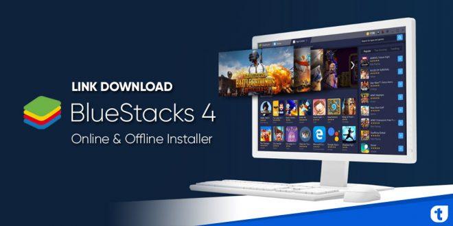 link download bluestacks 4 online offline installer