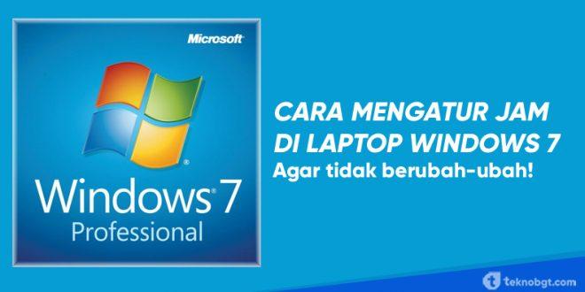 Cara Mengatur Jam di Laptop Windows 7