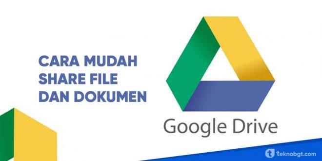 Cara Mudah Share File dan Dokumen di Google Drive