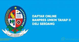 Daftar Online Banpres UMKM Tahap II Deli Serdang