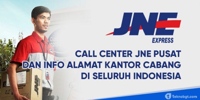 Informasi Call Center Jne Dan Daftar Alamat Kantor Perwakilan Seluruh Indonesia Tekno Banget