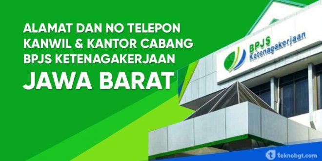 Alamat Bpjs Ketenagakerjaan Kanwil Dan Kantor Cabang Di Jawa Barat Tekno Banget