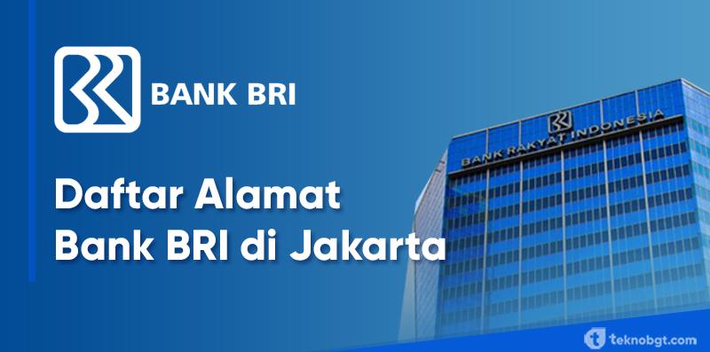 Daftar Alamat Dan Nomor Telepon Kantor Cabang Bank Bri Di Jakarta Tekno Banget
