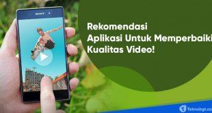 aplikasi android untuk memperjelas video