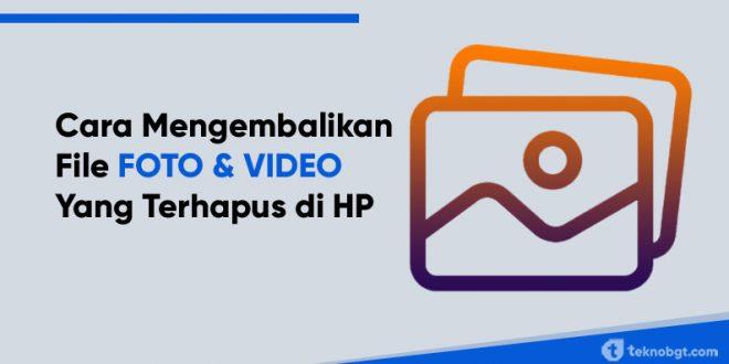 cara mengembalikan foto dan video yang terhapus di hp