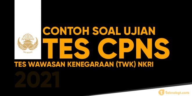 Contoh Soal Dan Kunci Jawaban Tes Wawasan Kebangsaan Twk Cpns Tema Nkri Tekno Banget