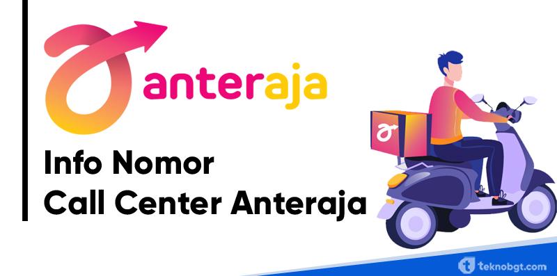 Info Nomor Call Center Anteraja Dan Daftar Kantor Cabang Se Indonesia Tekno Banget