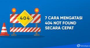 Cara Mengatasi 404 Not Found Secara Cepat