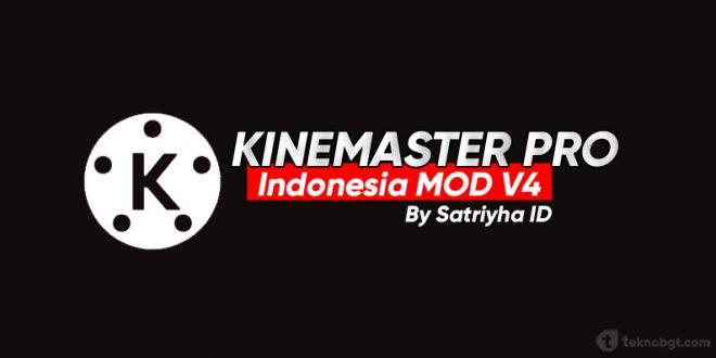 Download Kinemaster Pro Indonesia MOD V4 By Satriyha ID