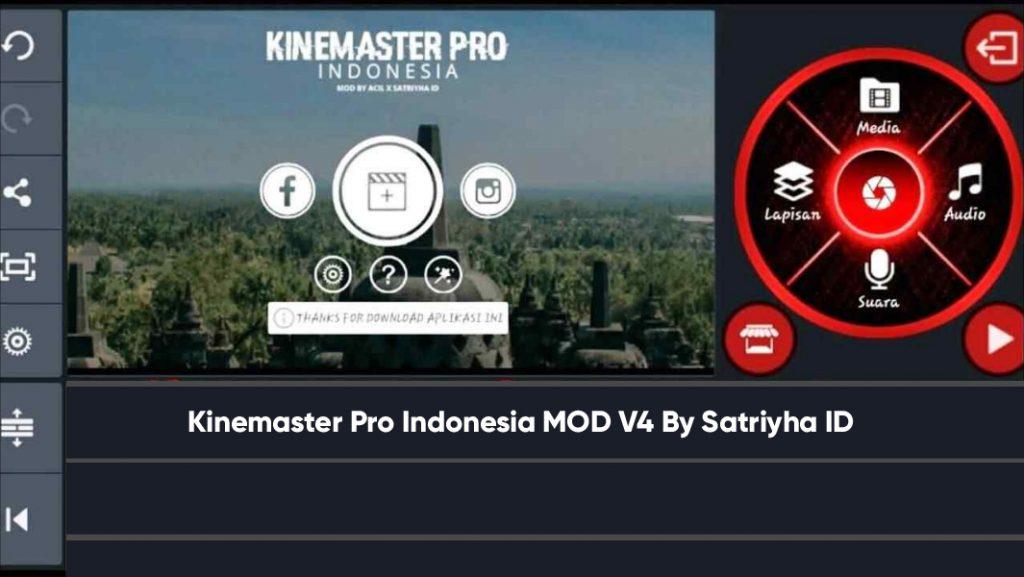 Kinemaster Pro Indonesia MOD V4 By Satriyha ID