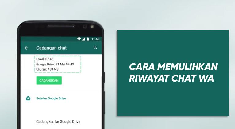 cara memulihkan riwayat chat wa yang terhapus